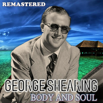 George Shearing - Body and Soul (Remastered)