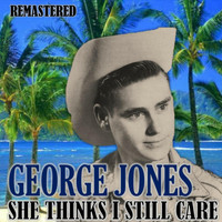 George Jones - She Thinks I Still Care (Remastered)