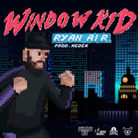 Window Kid & Hedex - Ryan Air (Explicit)