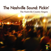The Nashville Country Singers - The Nashville Sound: Pickin'