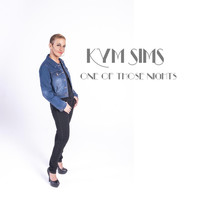 Kym Sims - One Of Those Nights