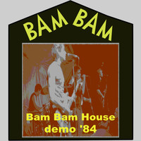 Bam Bam - Bam Bam House Demo '84 (Explicit)