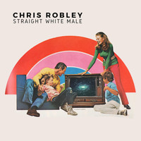 Chris Robley - Straight White Male