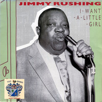Jimmy Rushing - I Want a Little Girl