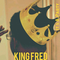 King Fred - Its a Party