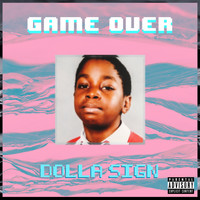 Dolla Sign - Game Over (Explicit)