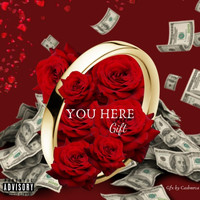 Gift - You Here (Explicit)