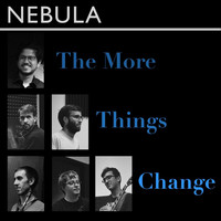Nebula - The More Things Change