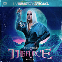 Las Bibas From Vizcaya - (Do You Have) The Force, Pt. I & II