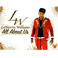 Lamorris Williams - All About Us