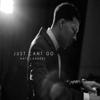 Nate Landers - Just Can't Go