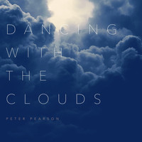 Peter Pearson - Dancing with the Clouds