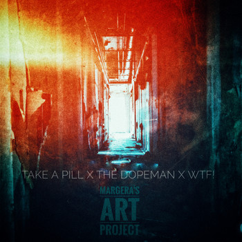 Margera's Art Project - Take A Pill X The Dopeman X WTF!