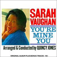 Sarah Vaughan with Quincy Jones - You're Mine You (Remastered)