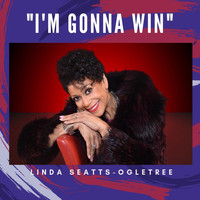 Linda Seatts-Ogletree - I'm Gonna Win