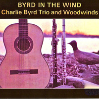 Charlie Byrd - Byrd In The Wind (Remastered)