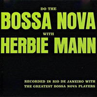 Herbie Mann - Do the Bossa Nova with Herbie Mann (Remastered)