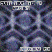Martin's - Close Your Eyes EP