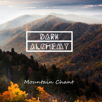 Dark Alchemy - Mountain Chant