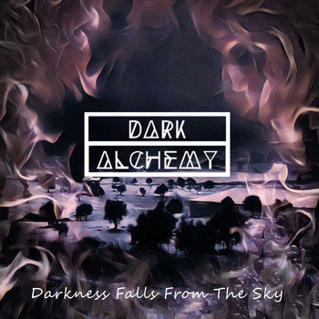 Dark Alchemy - Darkness Falls from the Sky