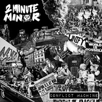 2 Minute Minor - Conflict Machine