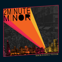 2 Minute Minor - Rock-N-Roll Victim