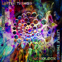 Monolock - Little Things