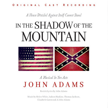 John Adams - In the Shadow of the Mountain