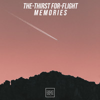The-Thirst For-Flight - Memories
