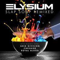Elysium - Slap Soup Remixed