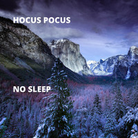 Hocus Pocus - No Sleep