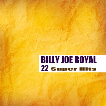 Billy Joe Royal - 22 Super Hits