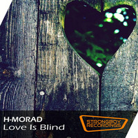 H-MORAD - Love Is Blind