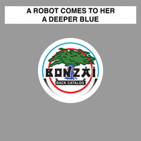 A Robot Comes To Her - A Deeper Blue
