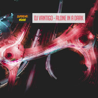 DJ Vantigo - Alone in a Dark