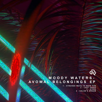 Moody Waters - Avowal Belongings EP