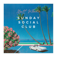 Matt White - Sunday Social Club