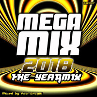Paul Brugel - Mega Mix 2018 : The Yearmix (Mixed By Paul Brugel)