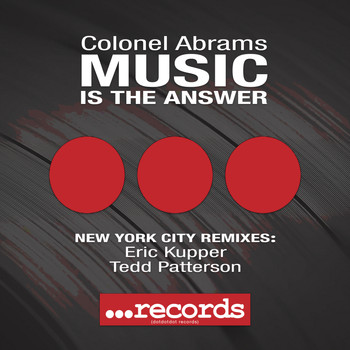 Colonel Abrams - Music Is The Answer (New York City Remixes)
