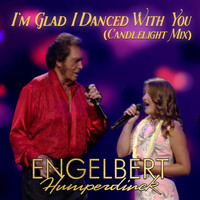 Engelbert Humperdinck - I'm Glad I Danced With You (Candlelight Mix)
