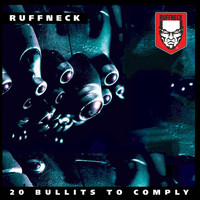 Ruffneck - 20 Bullits to Comply (Explicit)