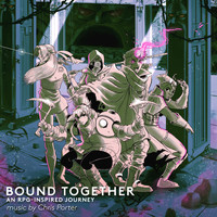 Chris Porter - Bound Together: An RPG-Inspired Journey