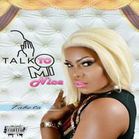 Tabeta Cshae - Talk to Mi Nice - Single