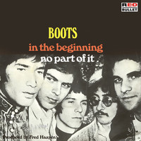 Boots - In The Beginning