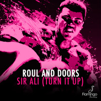 Roul And Doors - Sir Ali (Turn It Up)
