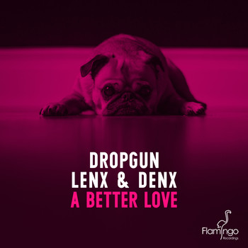 Dropgun and Lenx & Denx - A Better Love