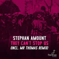 Stephan Amount - They Can't Stop Us