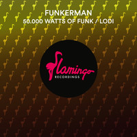 Funkerman - 50.000 Watts Of Funk / Lodi