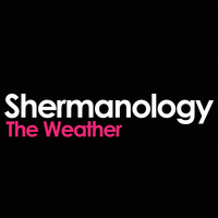 Shermanology - The Weather