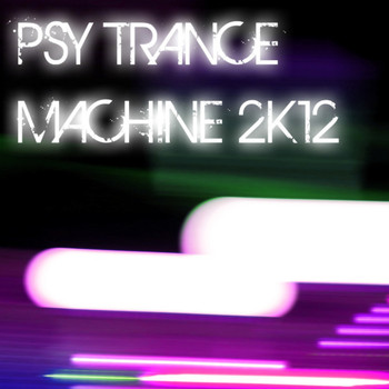 Various Artists - Psy Trance Machine 2K12